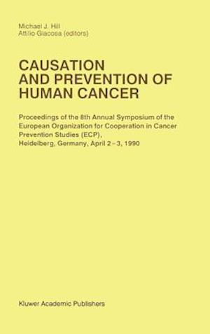 Causation and Prevention of Human Cancer