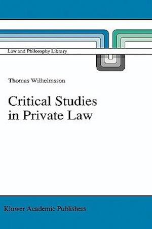 Critical Studies in Private Law : A Treatise on Need-Rational Principles in Modern Law