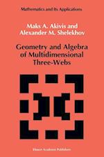 Geometry and Algebra of Multidimensional Three-Webs (Mathematics and its Applications, nr. 82)