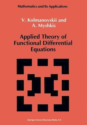Applied Theory of Functional Differential Equations