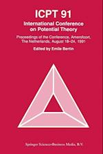 Proceedings from the International Conference on Potential Theory, Amersfoort, The Netherlands, August 18-24, 1991 af Emile Bertin