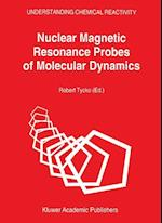 Nuclear Magnetic Resonance Probes of Molecular Dynamics (UNDERSTANDING CHEMICAL REACTIVITY, nr. 8)