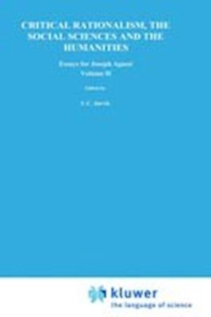 Critical Rationalism, the Social Sciences and the Humanities: Essays for Joseph Agassi. Volume II
