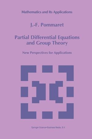 Partial Differential Equations and Group Theory : New Perspectives for Applications