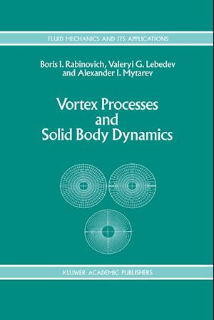 Vortex Processes and Solid Body Dynamics : The Dynamic Problems of Spacecrafts and Magnetic Levitation Systems