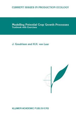 Modelling Potential Crop Growth Processes : Textbook with Exercises