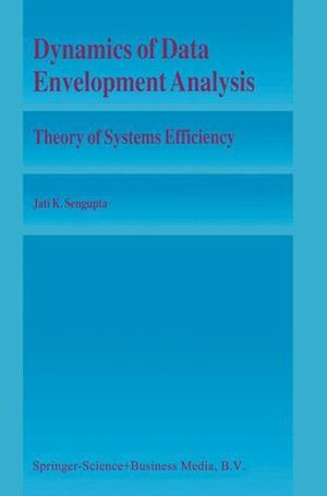 Dynamics of Data Envelopment Analysis : Theory of Systems Efficiency