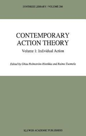 Contemporary Action Theory Volume 1: Individual Action