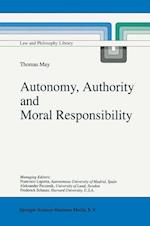 Autonomy, Authority and Moral Responsibility af Thomas May