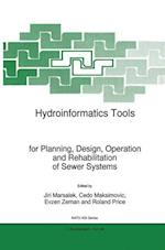 Hydroinformatics Tools for Planning, Design, Operation and Rehabilitation of Sewer Systems af Jiri Marsalek