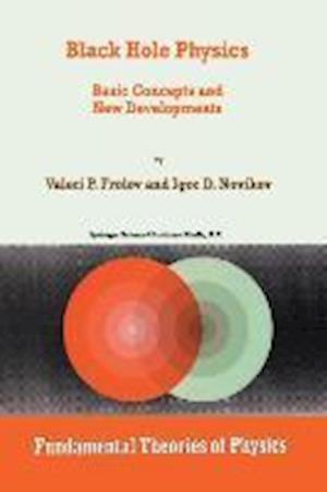 Black Hole Physics : Basic Concepts and New Developments