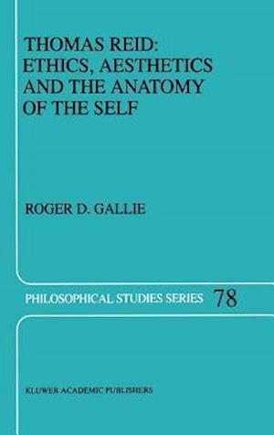 Thomas Reid: Ethics, Aesthetics and the Anatomy of the Self