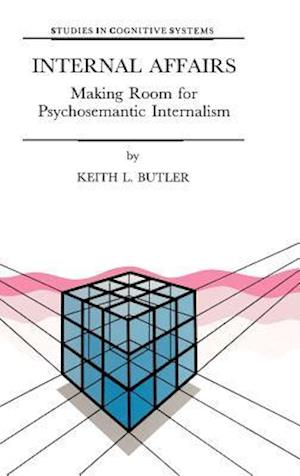Internal Affairs : Making Room for Psychosemantic Internalism