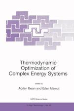 Thermodynamic Optimization of Complex Energy Systems af Adrian Bejan