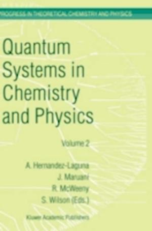Quantum Systems in Chemistry and Physics : Volume 1: Basic Problems and Model Systems Volume 2: Advanced Problems and Complex Systems Granada, Spain (