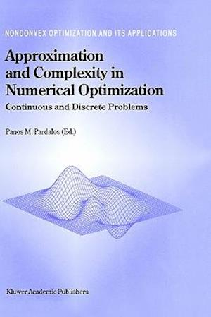 Approximation and Complexity in Numerical Optimization : Continuous and Discrete Problems