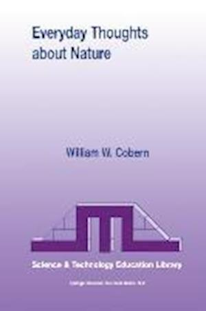 Everyday Thoughts about Nature : A Worldview Investigation of Important Concepts Students Use to Make Sense of Nature with Specific Attention of Scien