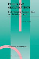 Ethics and Organizations : Understanding Business Ethics as a Learning Process af Josep M. Lozano
