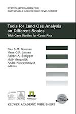Tools for Land Use Analysis on Different Scales (System Approaches for Sustainable Agricultural Development, nr. 8)