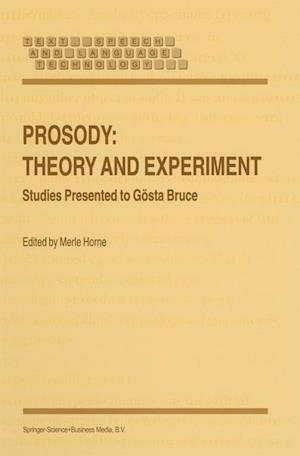 Prosody: Theory and Experiment : Studies Presented to Gösta Bruce