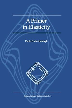 A Primer in Elasticity