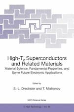 High-Tc Superconductors and Related Materials : Material Science, Fundamental Properties, and Some Future Electronic Applications