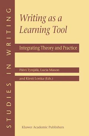 Writing as a Learning Tool : Integrating Theory and Practice