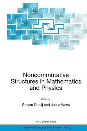Noncommutative Structures in Mathematics and Physics