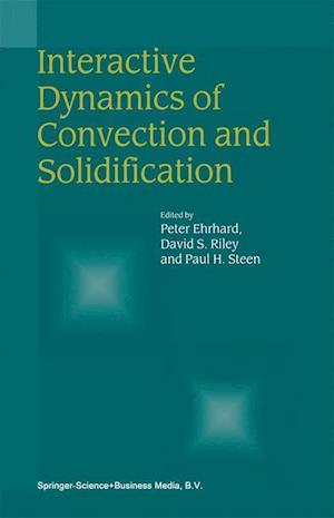 Interactive Dynamics of Convection and Solidification
