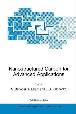Nanostructured Carbon for Advanced Applications : Proceedings of the NATO Advanced Study Institute on Nanostructured Carbon for Advanced Applications