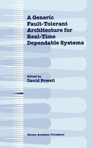 A Generic Fault-Tolerant Architecture for Real-Time Dependable Systems
