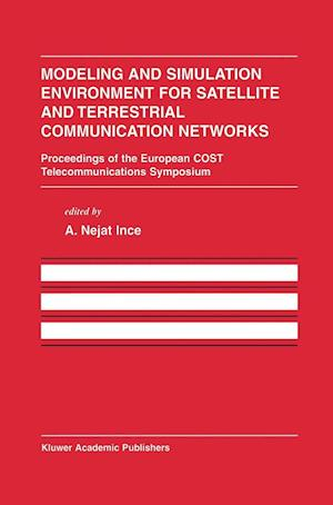Modeling and Simulation Environment for Satellite and Terrestrial Communications Networks : Proceedings of the European COST Telecommunications Sympos