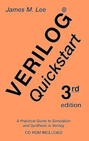 Verilog® Quickstart : A Practical Guide to Simulation and Synthesis in Verilog