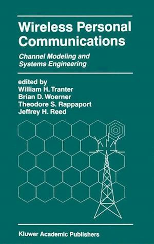 Wireless Personal Communications : Channel Modeling and Systems Engineering