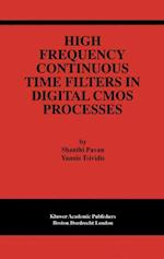 High Frequency Continuous Time Filters in Digital CMOS Processes af Shanthi Pavan, Yannis Tsividis