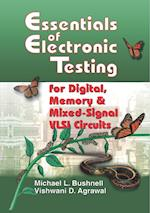 Essentials of Electronic Testing for Digital, Memory and Mixed-Signal VLSI Circuits (Frontiers in Electronic Testing, nr. 17)