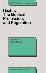 Health, the Medical Profession, and Regulation af Peter Zweifel