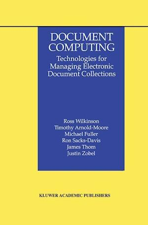 Document Computing : Technologies for Managing Electronic Document Collections