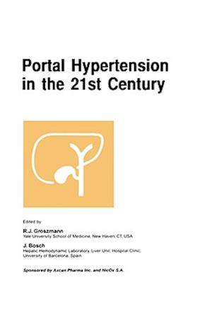 Portal Hypertension in the 21st Century : The proceedings of a symposium sponsored by Axcan Pharma Inc. and NicOx S.A., held in Montrél, Canada, April