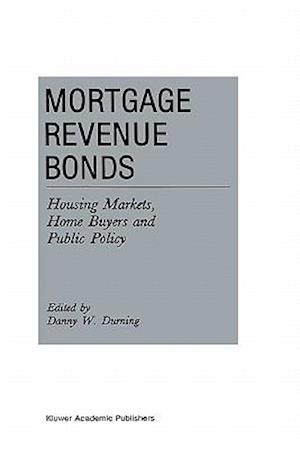 Mortgage Revenue Bonds : Housing Markets, Home Buyers and Public Policy