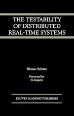 The Testability of Distributed Real-Time Systems (Springer International Series in Engineering and Computer Science, nr. 245)