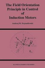 The Field Orientation Principle in Control of Induction Motors (Power Electronics and Power Systems, nr. 258)