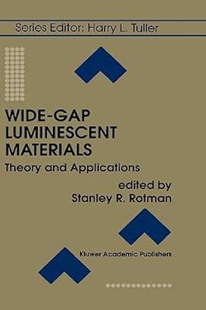 Wide-Gap Luminescent Materials: Theory and Applications