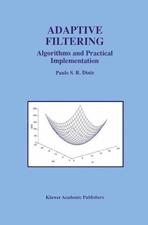 Adaptive Filtering : Algorithms and Practical Implementation