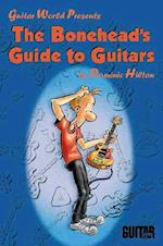 The Bonehead's Guide to Guitars (Guitar World Presents)