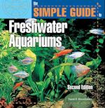 The Simple Guide to Freshwater Aquariums (Simple Guide to..)