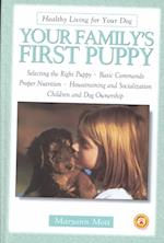 Your Family's First Puppy (Healthy Living for Your Dog)