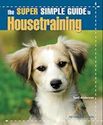 The Super Simple Guide to Housetraining (Super Simple Guide)