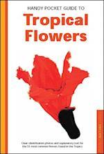 Handy Pocket Guide to Tropical Flowers af William Warren, Luca Invernizzi Tettoni