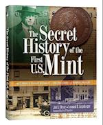 The Secret History of the First U.S. Mint af Joel J. Orosz